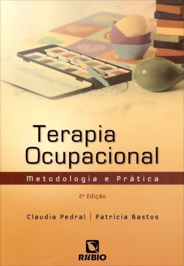 Terapia Ocupacional: Metodologia e Prática