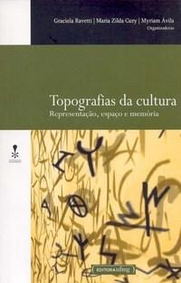 Topografias da Cultura - Representacao, Espaco e Memoria - Col. Invencao
