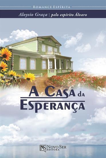 Casa da Esperança, A