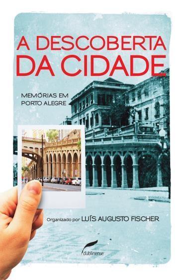 Descoberta da Cidade, A: Memórias em Porto Alegre