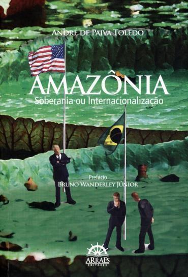 Amazônia - Soberania Ou Intercionalização