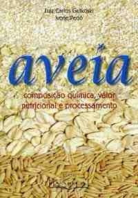 Aveia: Composição Química, Valor Nutricional e Processamento, 1a. Ed. 2000