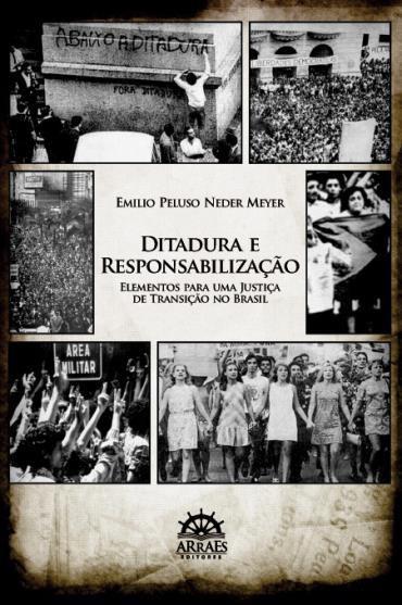 Ditadura e Responsabilização: Elementos para uma Justiça de Transição no Brasil