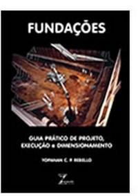 Fundações - Guia Prático de Projeto, Execução