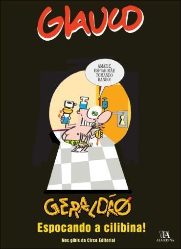 Glauco: Geraldão Espocando a Cilibina!