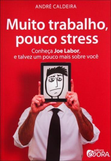Muito Trabalho, Pouco Stress - Conheça Joe Labor, e Talvez um Pouco Mais Sobre Você