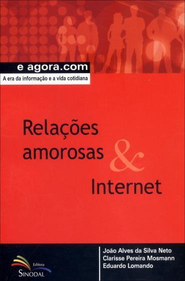 Relacoes Amorosas e Internet - Col. e Agora.com