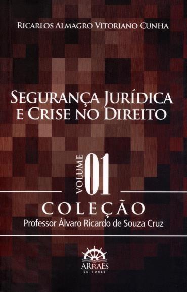 Seguranca Jurídica e Crise no Direito - Vol.1