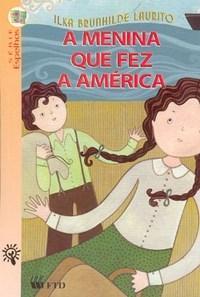 Menina Que Fez a América, A