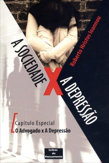Sociedade X a Depressão, A: o Advogado X a Depressão