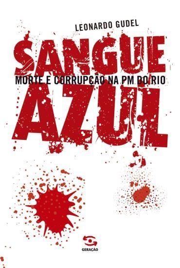 Sangue Azul: Morte e Corrupção na Pm do Rio
