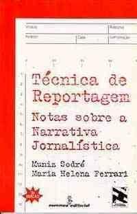 Tecnica de Reportagem Notas Sobre a Narrativa Jornalistica