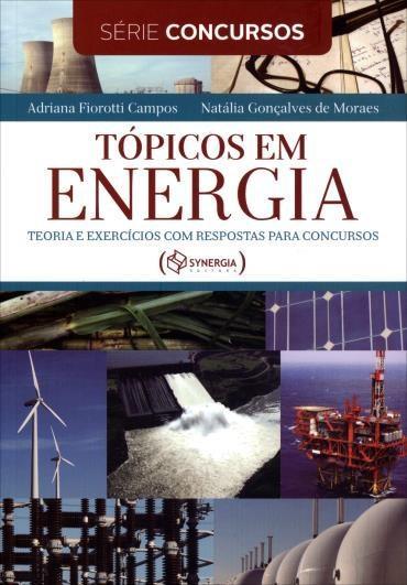 Tópicos em Energia: Teoria e Exercícios Com Respostas para Concursos