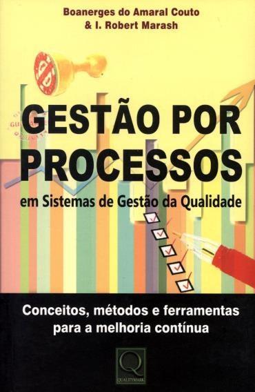 Gestão por Processos em Sistemas de Gestão da Qualidade