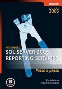 Microsoft Sql Server 2005 Reporting Services - Passo a Passo