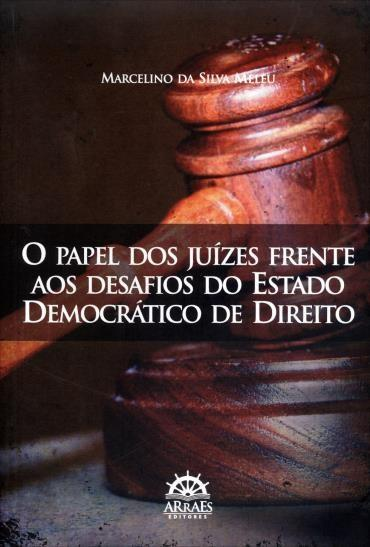 Papel dos Juízes Frente aos Desafios do Estado Democrático de Direito, O