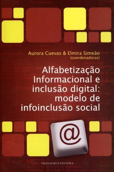 Alfabetização Informacional e Inclusão Digital: Modelo de Infoinclusão Social
