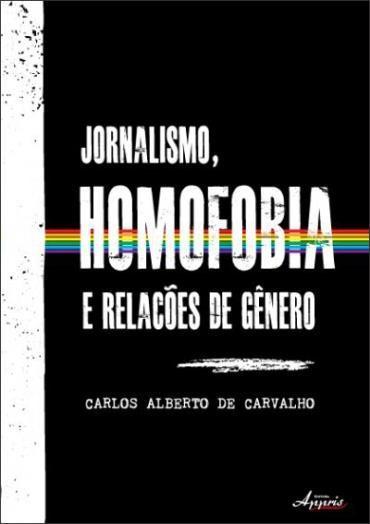 Jornalismo, Homofobia e Relações de Gênero