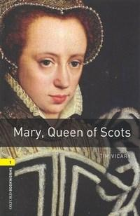 Mary, Queen Of Scots - Oxford Bookworms Library 1