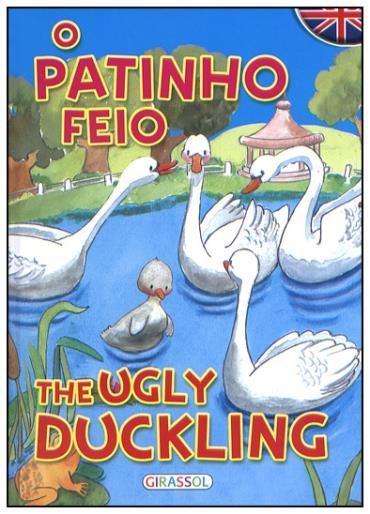 Patinho Feio: The Ugly Duckling - Coleção Contos Bilíngues, O