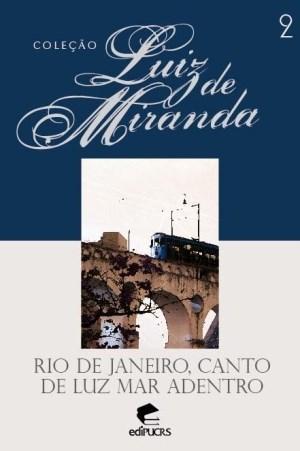 Rio de Janeiro, Canto de Luz Mar a Dentro - Vol. 2 - Coleção Luiz de Miranda