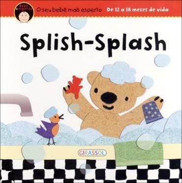 Splish-splash - Coleção Bebê + Esperto