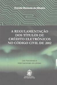 Regulamentação dos Titulos de Credito Eletronicos no Codigo Civil de 2002,a