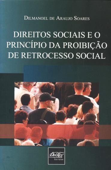 Direitos Sociais e o Princípio da Proibição de Retrocesso Social