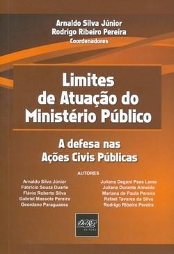 Limites de Atuação do Ministério Público: a Defesa nas Ações Civis Públicas