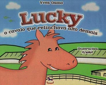 Lucky: o Cavalo Que Relinchava Alto Demais