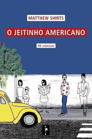 Jeitinho Americano: 99 Crônicas, O