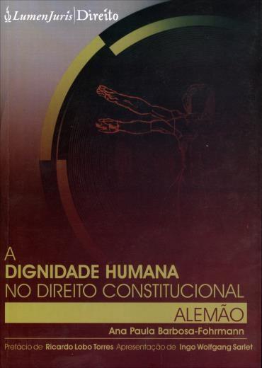 Dignidade Humana no Direito Constitucional Alemão, A