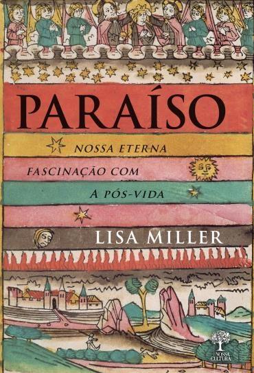 Paraíso: Nossa Eterna Fascinação Com a Pós-vida