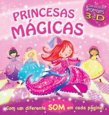 Princesas Mágicas: Com Incríveis Pop-ups 3-d