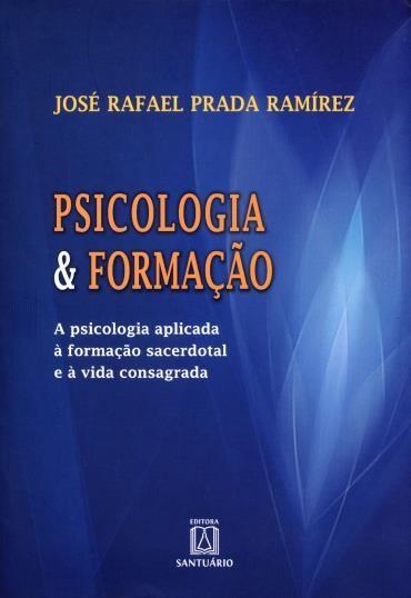 Psicologia e Formação: a Psicologia Aplicada à Formação Sacerdotal e à Vida Consagrada