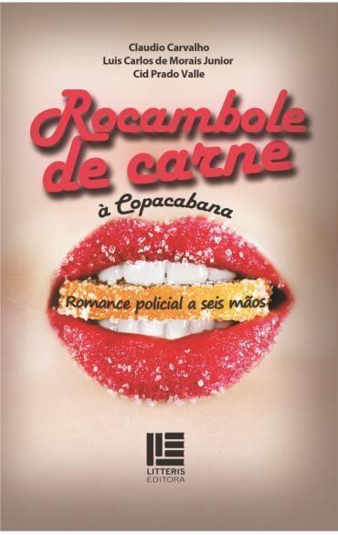 Rocambole de Carne à Copacabana: Romance Policial Escrito a Seis Mãos