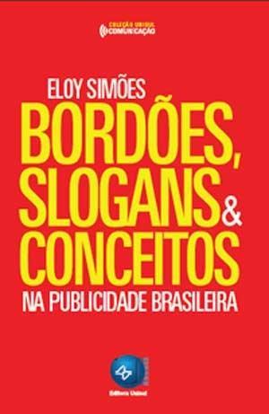 Bordões, Slogans e Conceitos na Publicidade Brasileira