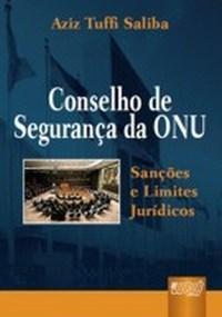 Conselho de Seguranca da Onu - Sancoes e Limites Juridicos