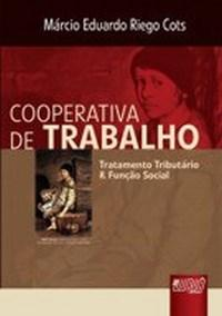 Cooperativa de Trabalho - Tratamento Tributario e Funcao Social