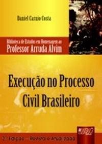 Execucao no Processo Civil Brasileiro - Biblioteca de Estudos em Homenagem