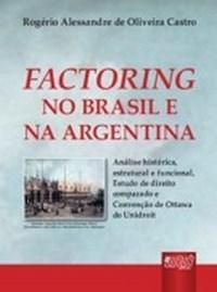 Factoring no Brasil e na Argentina - Analise Historica, Estrutural e Funcio