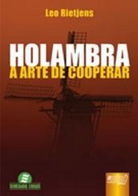 Holambra - a Arte de Cooperar