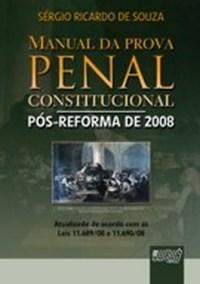 Manual da Prova Penal Constitucional - Pos-reforma de 2008