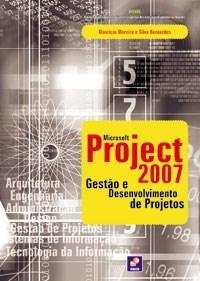 Microsoft Project 2007: Gestão e Desenvolvimento de Projetos