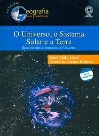 """Livro-geografia Sem Fronterias-o Universo,o Sistema Solar e a Terra:descobrindo as Fronteiras do Universo""""elian Alabi Lucci e Anselmo L"""