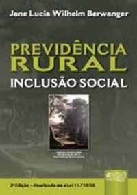 Previdencia Rural - Inclusao Social - Atualizada Ate a Lei 11.718/08