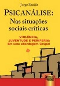 Psicanalise: nas Situacoes Sociais Criticas