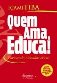 Quem Ama, Educa! - Formando Cidadaos Eticos