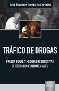 Trafico de Drogas - Prueba Penal Y Medidas Restrictivas de Derechos Fundame