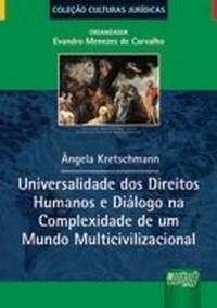 Universalidade dos Direitos Humanos e Dialogo na Complexidade de um Mundo M